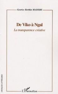 Georice Berthin Madébé - De Viko à Ngal - La transparence créative.