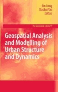 Bin Jiang - Geospatial Analysis and Modelling of Urban Structure and Dynamics.