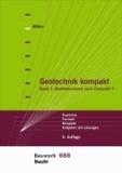 Geotechnik kompakt Band 1 - Bodenmechanik nach Eurocode 7 Kurzinfos, Formeln, Beispiele, Aufgaben mit Lösungen Bauwerk-Basis-Bibliothek.