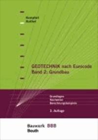 Geotechnik nach Eurocode Band 2: Grundbau - Grundlagen, Nachweise, Berechnungsbeispiele Bauwerk-Basis-Bibliothek.