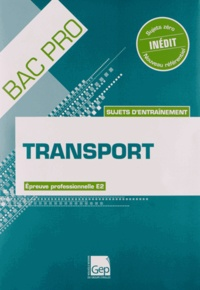 Bac pro Transport - Sujets dentraînement épreuve porfessionnelle E2.pdf