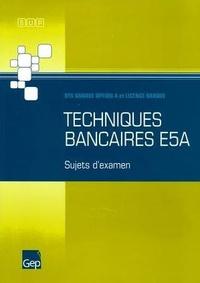 Techniques bancaires E5A - BTS Banque option A et Licence Banque, Sujets dexamen.pdf