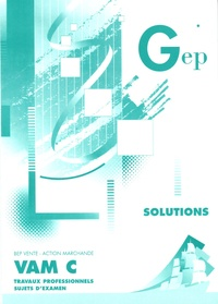 Galabria.be Vam C BEP Vente-Action Marchande - Solutions Travaux professionnels Sujets d'examen Image
