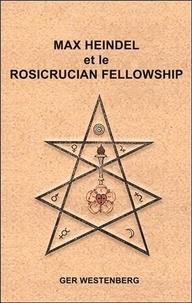 Ger Westenberg - Max Heindel et le Rosicrucian Fellowship.