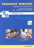 GERACFAS et Jacqueline Gassier - Travaux dirigés aides-soignants auxiliaires de puériculture - Modules identiques de formation 1 à 6.