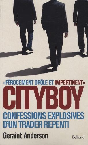 Geraint Anderson - Cityboy - Confessions explosives d'un trader repenti.