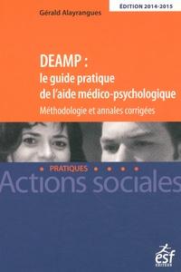 Gérald Alayrangues - DEAMP : le guide pratique de l'aide médico-psychologique - Méthodologie et annames corrigées.