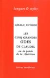 Gérald Antoine - Les Cinq grandes odes de Claudel ou la poésie de la répétition.