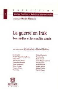 Gérald Arboit et Michel Mathien - La guerre en Irak - Les médias et les conflits armés.