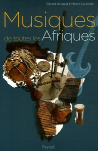 Gérald Arnaud et Henri Lecomte - Musiques de toutes les Afriques.