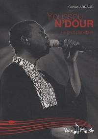 Gérald Arnaud - Youssou N'Dour - Le griot planétaire.