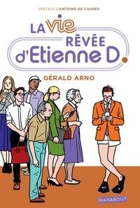 Gérald Arno - La vie rêvée d'Etienne D..