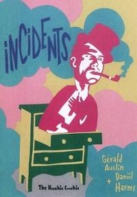 Gérald Auclin et Daniil Harms - Incidents - Histoires pour les enfants et les imbéciles.