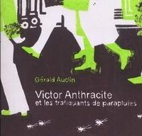 Gérald Auclin - Victor Anthracite et les trafiquants de parapluies.