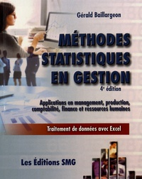 Gérald Baillargeon - Méthodes statistiques en gestion - Applications en management, production, comptabilité, finance et ressources humaines.