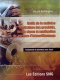 Gérald Baillargeon - Outils de la maîtrise statistique des procédés, du six sigma et application de normes d'échantillonnage. 1 Cédérom