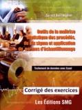 Gérald Baillargeon - Outils de la maîtrise statistique des procédés, du six sigma et application de normes d'échantillonnage - Corrigé des exercices.
