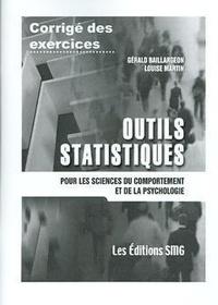 Gérald Baillargeon et Louise Martin - Outils statistiques pour les sciences du comportement et de la psychologie - Corrigé des exercices.