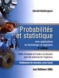 Gérald Baillargeon - Probabilités et statistique avec applications en technologie et ingénierie - Outils d'analyse et d'aide à la décision pour les sciences de l'ingénieur. 1 Cédérom