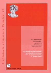 """Gérald Barbet et Lydie Joan - La nécropole gallo-romaine des """"Charmes d'Amont"""" à Tavaux (Jura)."""
