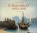 Gérald Bauer - Le siècle d'or de l'aquarelle anglaise 1750-1850 - Guide d'un amateur passionné.