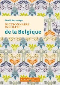 Gérald Berche-Ngô - Dictionnaire insolite de la Belgique.
