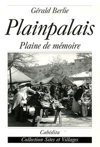 Gérald Berlie - Plainpalais - Plaine de mémoire.