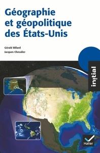Gérald Billard et Annette Ciattoni - Géographie et géopolitique des Etats-Unis.