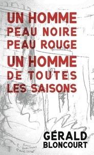 Gérald Bloncourt et Yanick Lahens - Un homme peau noire peau rouge, un homme de toutes les saisons.