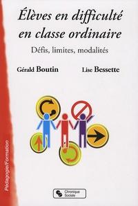 Gérald Boutin et Lise Bessette - Elèves en difficulté en classe ordinaire - Défis, limites, modalités.