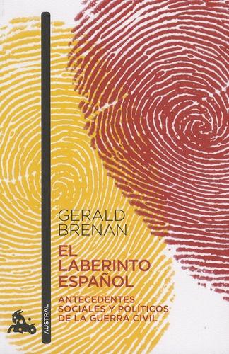 Gerald Brenan - El laberinto espanol - Antecedentes sociales y politicos de la Guerra Civil.