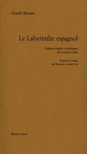 Gerald Brenan - Le Labyrinthe espagnol - Origines sociales et politiques de la Guerre civile.