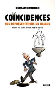 Gérald Bronner - Coïncidences - Nos représentations du hasard.