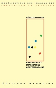 Gérald Bronner - Croyances et imaginaires contemporains.