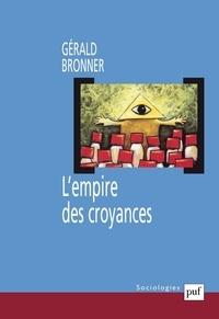 Gérald Bronner - L'empire des croyances.