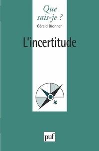 Gérald Bronner - L'incertitude.