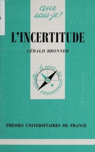 L'incertitude - Gérald Bronner - Format PDF - 9782130713920 - 7,49 €