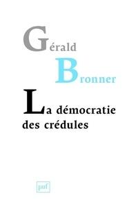 Téléchargeur de livres google gratuit en ligne La démocratie des crédules