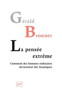 La pensée extrême - Comment des hommes ordinaires deviennent des fanatiques.pdf