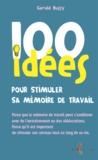 Gérald Bussy - 100 idées pour stimuler sa mémoire de travail.