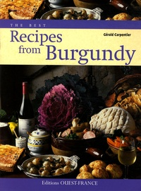 Gérald Carpentier - The best recipes from Burgundy.