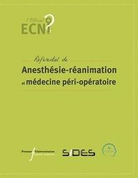 Gérald Chanques et Bertrand Dureuil - Référentiel d'anesthésie-réanimation et de médecine péri-opératoire.