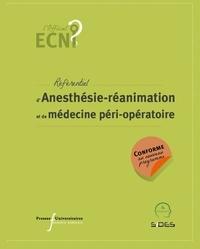 Gérald Chanques et Julien Pottecher - Référentiel d'Anesthésie-réanimation et de médecine péri-opératoire.