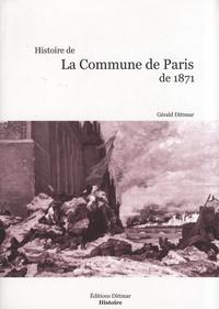 Gérald Dittmar - Histoire de la Commune de Paris de 1871.