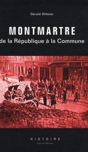 Gérald Dittmar - Montmartre de la République à la Commune.