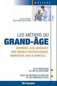 Gérald Dudouet et Elise Pierre - Les métiers du grand âge.