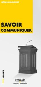 Gérald Dudouet - Savoir communiquer.