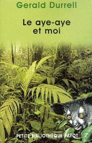 Gerald Durrell - Le aye-aye et moi.
