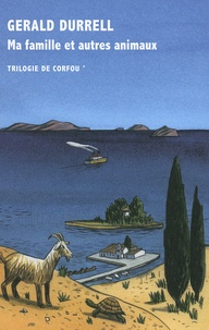 Gerald Durrell - Trilogie de Corfou Tome 1 : Ma famille et autres animaux.