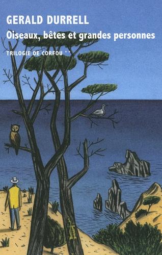 Trilogie de Corfou Tome 2 Oiseaux, bêtes et grandes personnes